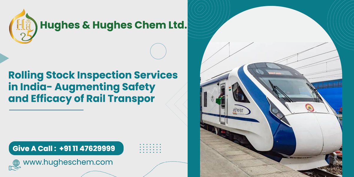 Rolling Stock Inspection Services in India- Augmenting Safety and Efficacy of Rail Transport